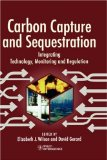 Carbon Capture and Sequestration: Integrating Technology, Monitoring, Regulation